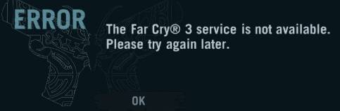 Error Far Cry 3 servers are currently unavailable - Ubisoft